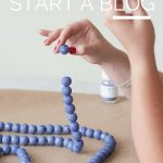 My Tips for How to Start a Blog