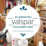 The Flea Market Fixer Challenge with Valspar