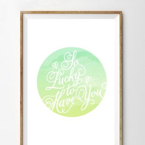 So Lucky to Have You Printable Art Print thumbnail