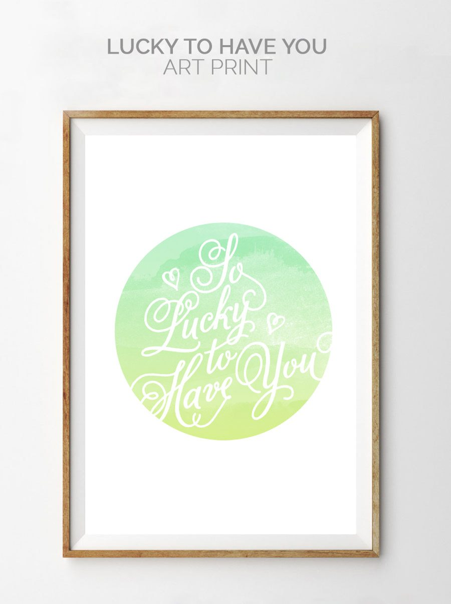 So Lucky to Have You   St. Patrick's Day Art Print from @cydconverse