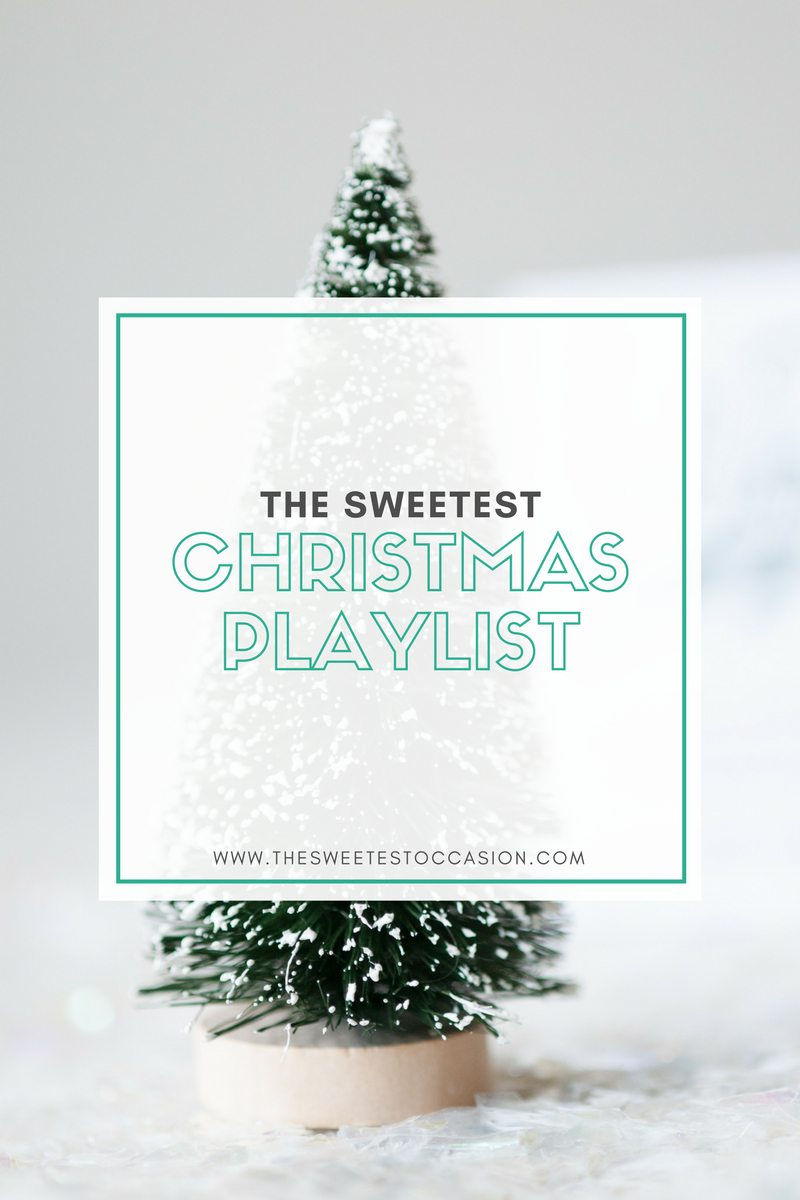 The Sweetest Christmas.The Sweetest Christmas Playlist The Sweetest Occasion