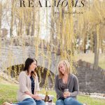 Real Talk with Real Moms: On Friendships