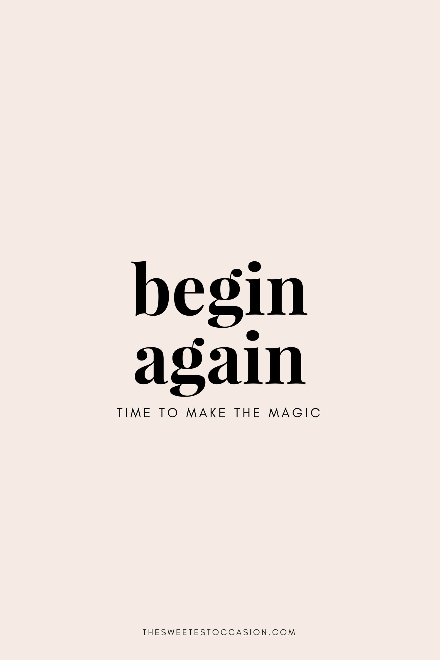Begin Again | Time to make the magic | 2018 quotes from @cydconverse